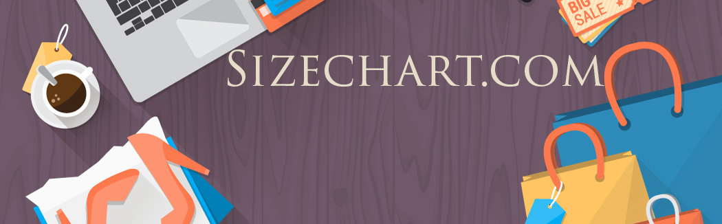 The Home of Size Charts: Clothing, Shoes, Accessories, Interior and Sports Size Charts